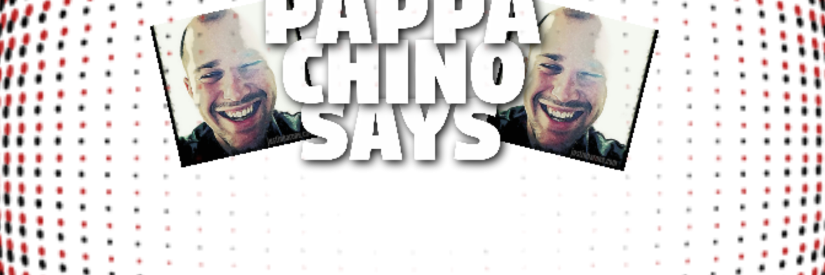 Pappachinosays header for blog article